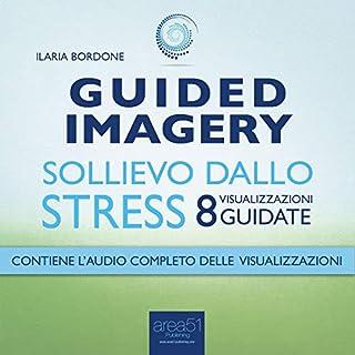 Guided Imagery. Sollievo dallo stress copertina