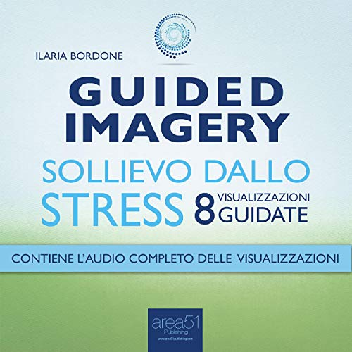 Guided Imagery. Sollievo dallo stress [Guided Imagery: Relief from Stress] Titelbild