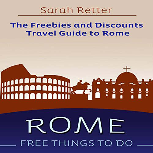 Rome: Free Things to Do - the Freebies and Discounts Travel Guide to Rome audiobook cover art