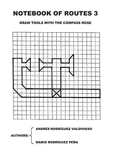 Amazon Com Notebook Of Routes 3 Draw Tools With The Compass Rose Notebooks Of Routes Ebook Rodriguez Valdivieso Andres Rodriguez Pena Mario Kindle Store