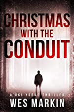 Christmas with the Conduit: A deadly game of cat and mouse with an old foe in this sinister sequel to Wes Markin's One Last Prayer for the Rays (A DCI Yorke Thriller Book 6)