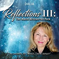 Reflections III: The Magic Beyond the Pain: The Journey, My Impact, Their Impact