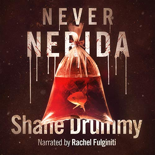 Never Nerida Audiobook By Shane Drummy cover art