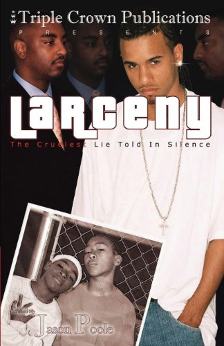 Larceny: The Cruelest Lie Told In Silence: (Triple Crown Publications Presents) -  Poole, Jason, Paperback
