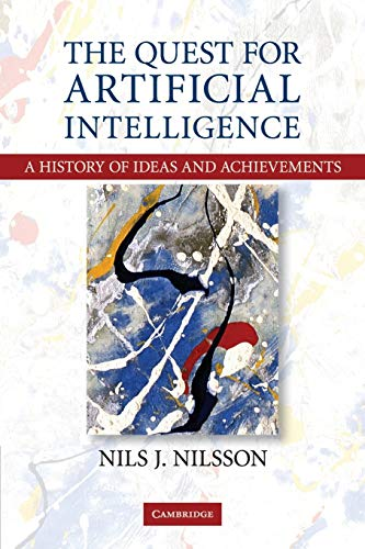 Quest for Artificial Intelligence: A History of Ideas and Achievements