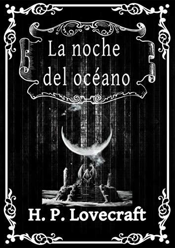 La noche del océano: H.P. Lovecraft