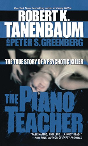 The Piano Teacher: The True Story of a Psychotic Killer (English Edition)