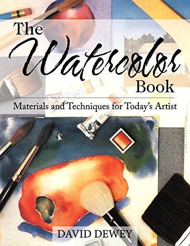 The Watercolor Book: Materials and Techniques for Today's Artists