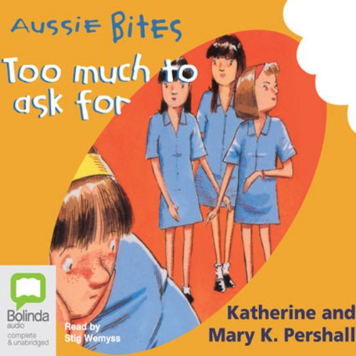 Too Much to Ask For: Aussie Bites cover art