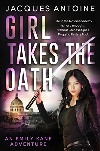 Book: Girl Takes The Oath (An Emily Kane Adventure Book 5) by Jacques Antoine