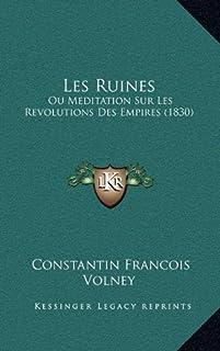 Les Ruines: Ou Meditation Sur Les Revolutions Des Empires (1830)