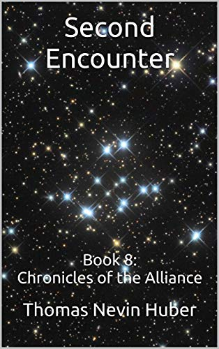Second Encounter: Book 8: Chronicles of the Alliance (English Edition)