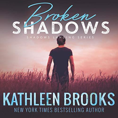 Broken Shadows: Shadows Landing Series, Book 5
