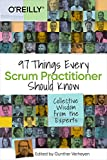 97 Things Every Scrum Practitioner Should Know: Collective Wisdom from the Experts (English Edition)