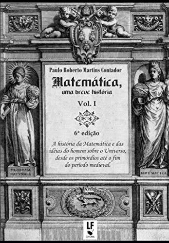 Matemática uma Breve História (Volume 1)