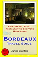 Bordeaux Travel Guide: Sightseeing, Hotel, Restaurant & Shopping Highlights