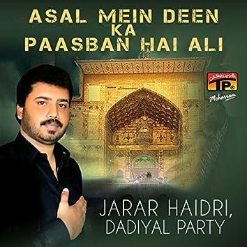 Asal Mein Deen Ka Paasban Hai Ali
