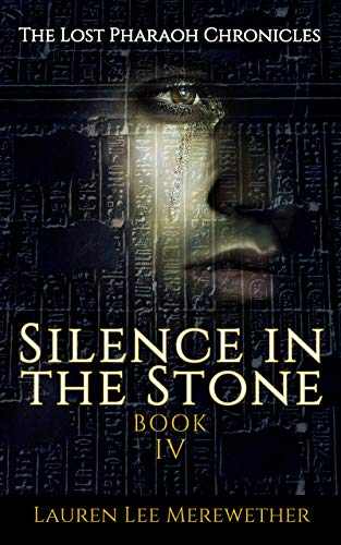 Book: Silence in the Stone (The Lost Pharaoh Chronicles Book 4) by Lauren Lee Merewether