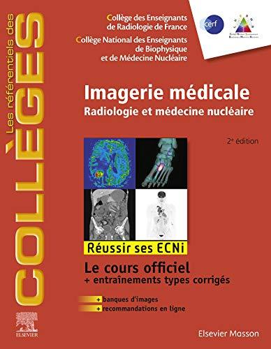 Imagerie médicale: Radiologie et médecine nucléaire. Réussir les ECNi (les référentiels des collèges) (French Edition)