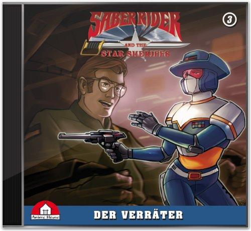 Saber Rider und die Star Sheriffs - Die Hörspielserie - Folge 3: Der Verräter