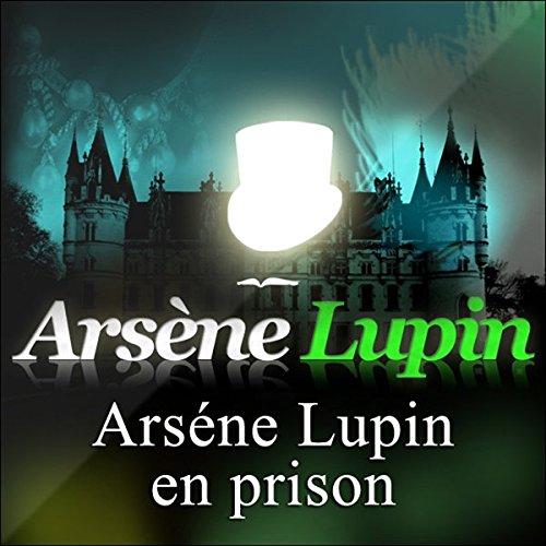 Couverture de Arsène Lupin en prison (Arsène Lupin 2)