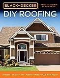 Black & Decker DIY Roofing:Shingles • Shakes • Tile • Rubber • Metal • PLUS Roof Repair