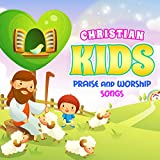 Christian Kids Praise and Worship Songs