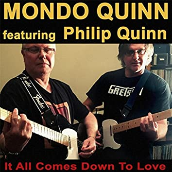 It All Comes Down to Love (feat. Philip Quinn)