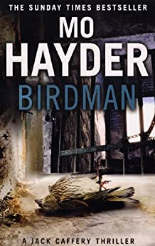 Birdman: The gripping first book in the bestselling Jack Caffery series (English Edition) par [Mo Hayder]