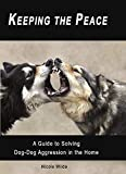 Keeping the Peace: A Guide to Solving Dog-Dog Aggression in the Home