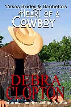 Heart of a Cowboy (Texas Brides & Bachelors Book 1) by [Debra Clopton]
