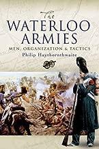 The Waterloo armies: للرجال ، منظمة ، وتكتيكات