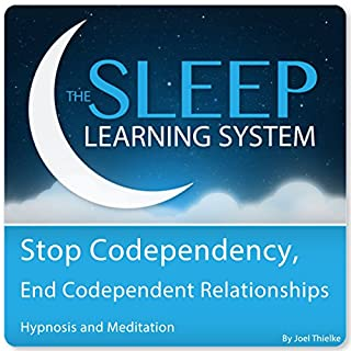Stop Codependency, End Codependent Relationships with Hypnosis, Meditation, and Affirmations cover art