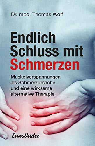 Endlich Schluss mit Schmerzen: Neue Erkenntnisse über Muskelverspannungen als Schmerzursache und eine wirksame alternative Therapie