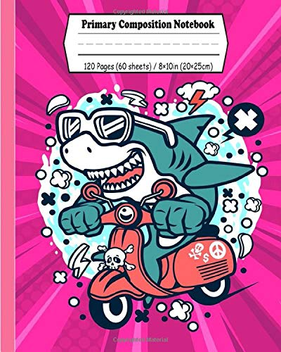 Primary Composition Notebook: Shark driving scooter pink journal with draw and write space for little princess girl and boys. Dotted midline, half ... k-2 story paper journal   120 Story Pages
