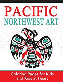 Pacific Northwest Art: Coloring Pages for Kids and Kids at Heart (Hands-On Art History) (Volume 15)