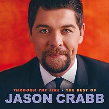 Through The Fire: The Best Of Jason Crabb
