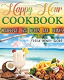 Happy Hour Cookbook Caribbean Bar Foods and Drinks (English Edition)