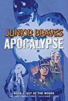 JuniorBravesoftheApocalypse Vol. 2: Out of the Woods (2) (Junior Braves of the Apocalypse)