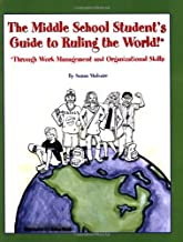 The Middle School Student's Guide to Ruling the World!