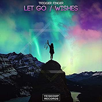 Let Go / Wishes