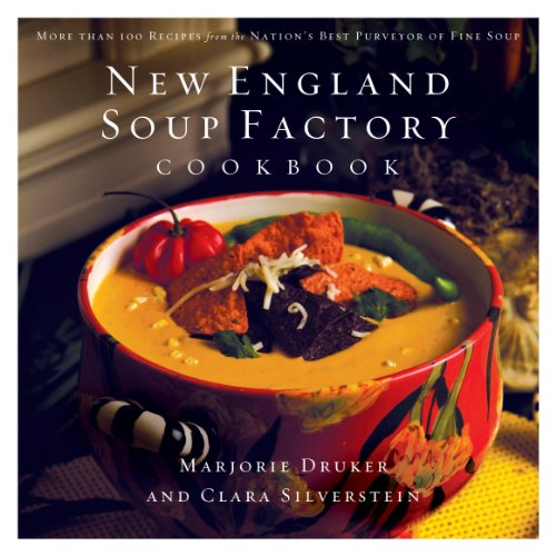 New England Soup Factory Cookbook: More Than 100 Recipes from