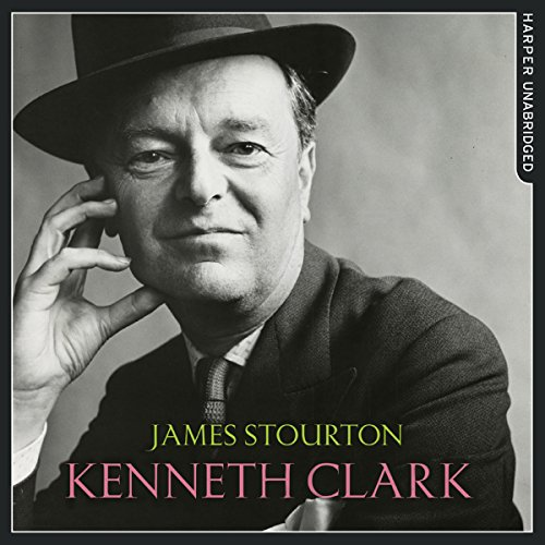 Kenneth Clark: Life, Art and Civilisation audiobook cover art