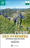 Découvrir la flore des pyrénées - 400 espèces dans leur milieu