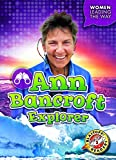 Ann Bancroft: Explorer (Women Leading the Way)