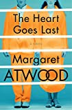 Image of The Heart Goes Last: A Novel
