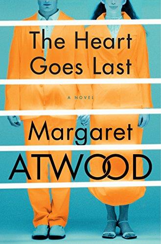 Image of The Heart Goes Last: A Novel