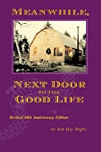 Meanwhile, Next Door to the Good Life: Homesteading in the 1970s in the shadows of Helen and Scott Nearing, and how it all...