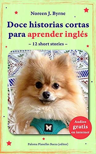 Doce historias cortas para aprender inglés: 12 short stories