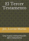 El Tercer Testamento: Una nueva interpretación del Cristianismo (Urban Life)
